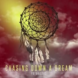 Chasing Down A Dream