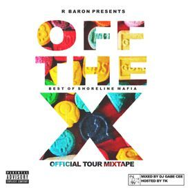 OFF THE X (OFFICIAL TOUR MIXTAPE) (MIXED BY DJ GABE C. I HOSTED BY TKRBARON