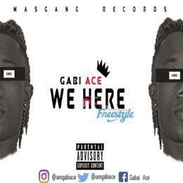 Gabi Ace - We Here (Freestyle) Cover Art