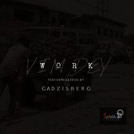 Work (Vhim Dey) [Prod_By_ Gadzisberg]