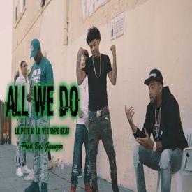 Lil Pete | Lil Yee | YID | Mozzy Type Beat - All We Do (Prod. By Gaunzoe)