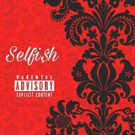 Selfi$h(Prod. By BESGang)