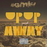 GC Godz ChiLd - Up Up And Away(Prod. By LAVISH JAX) Cover Art