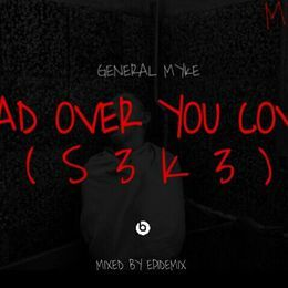 General Myke - S3K3 ( MAD OVER YOU) COVER Cover Art