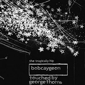 Bobcaygeon (Touched By George Thoms)