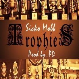 Sicko Mobb - Trophies