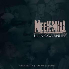 Meek Mill - My Lil Niggaa Snupe