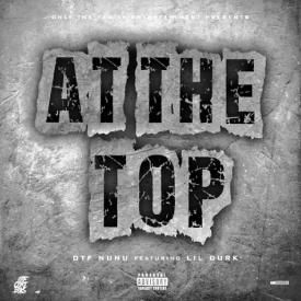 OTF NuNu - At The Top [Feat Lil Durk]