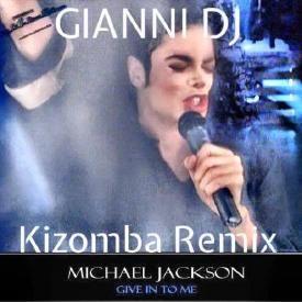 Michael Jackson-Give In To Me-Kizomba Remix by GIANNI DJ