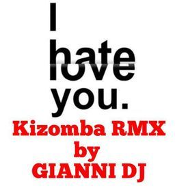 I HATE U,I LOVE U (Kizomba RMX)