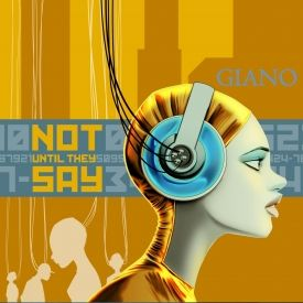 Giano - Not Until They Say (Full Album) Cover Art