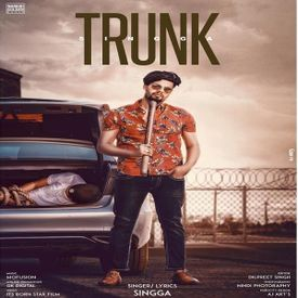 Trunk By Singga New Punjabi Songs