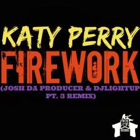 Firework (Josh Da Producer & DjLightUp PT.3 Remix)