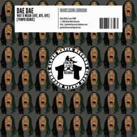 Wat U Mean (Aye, Aye, Aye) [TVMPO Remix]