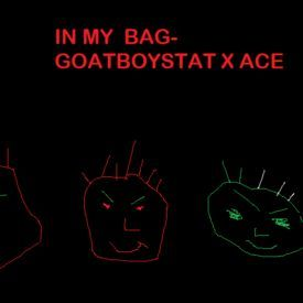 goatboystat x ace x slick-in my bag freestyle!