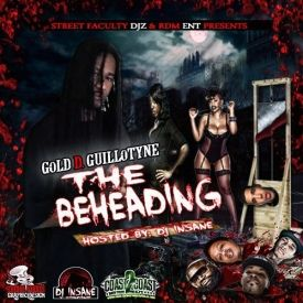 "GOLD D. GUILLOTYNE - ""THE BEHEADING"" Hosted By DJ INSANE Cover Art"