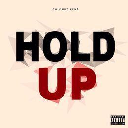 GoldMuzik - Hold Up (Prod by Anti Snitch) Cover Art