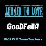 GOODFELLA - Afraid To Love remix Cover Art
