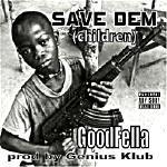 GOODFELLA - SAVE DEM (children) GOODFELLA PROD BY GENIUS KLUB Cover Art