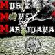 Music , Money , & Marijuana (Triple M's)