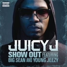 """Juicy J feat. Young Jeezy & Big Sean - """"Show Out"""""""