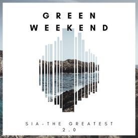 Sia-The greatest (Green Weekend  Remix)