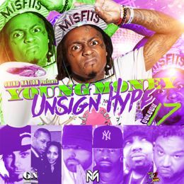 Grind Nation - Young Money Unsign Hype Volume 17. Cover Art