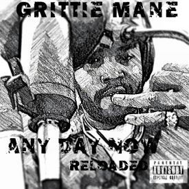 Grittie Mane - Any Day Now: ReLoaded Cover Art