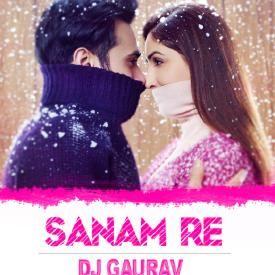SANAM RE - MASHUP REMIX - DJ GAURAV GRS | Arjit Singh & Mithoon