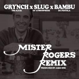 Mister Rogers (Remix) (Feat. Bambu & Slug of Atmosphere)