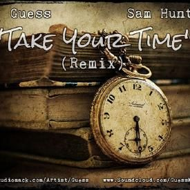 Take Your Time (Ft. Sam Hunt) FreeMix