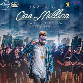 One Million - Jazzy B - New song