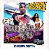 Haddy Racks - Throw Sut'n Cover Art