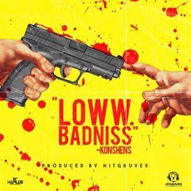 Loww Badniss
