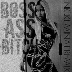 Boss Ass Bitch [Remix] (feat. Nicki Minaj)