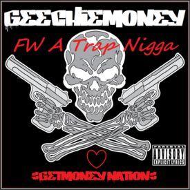 Geechiemoney Fw A Trap Nigga