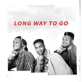 Long Way To Go