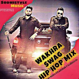 Wakhra Swag Hip Hop Mix