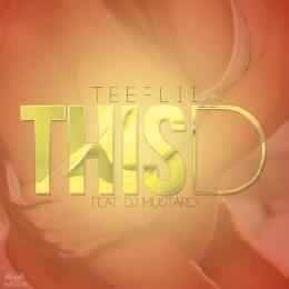 Heaterville - TeeFlii feat DJ Mustard - This D Cover Art