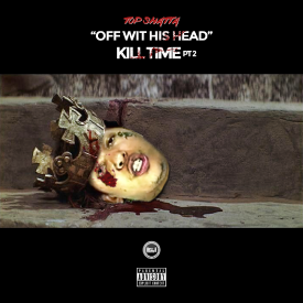 Off Wit His Head (Kill Time Pt.2) - (King Yella Diss)
