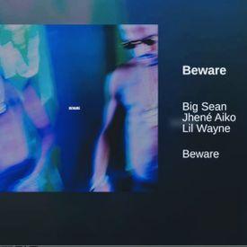 Big Sean - Beware (Explicit) ft. Lil Wayne, Jhene Aiko