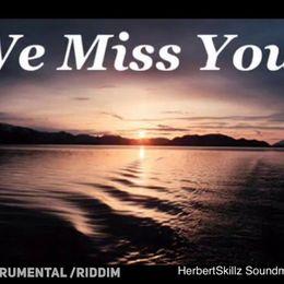 HerbertSkillz - We Miss You [ Free Instrumental / Riddim ] uploaded