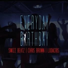 Everyday Birthday Ft. Chris Brown and Ludacris