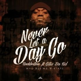 Never Let A Day Go Ft. Gillie Da Kid (Prod by EMoney)
