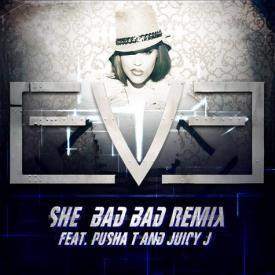 She Bad Bad (Remix) Ft. Pusha T x Juicy J