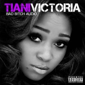 HHS1987 - Tiani Victoria - Bad Bitch Audio (Mixtape) Cover Art