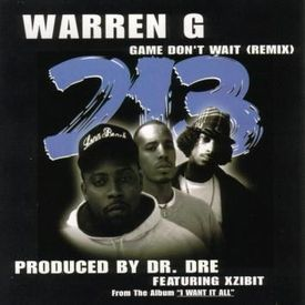 Game Don't Wait (Remix Produced By Dr. Dre)