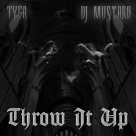 Throw It Up  (Prod. By DJ Mustard)