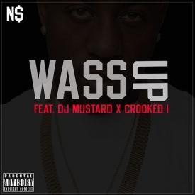 Wassup Feat. Crooked I & DJ Mustard