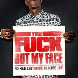 Get TF Out My Face (Remix) ft. Young Thug, O.T. Genasis & J-Doe